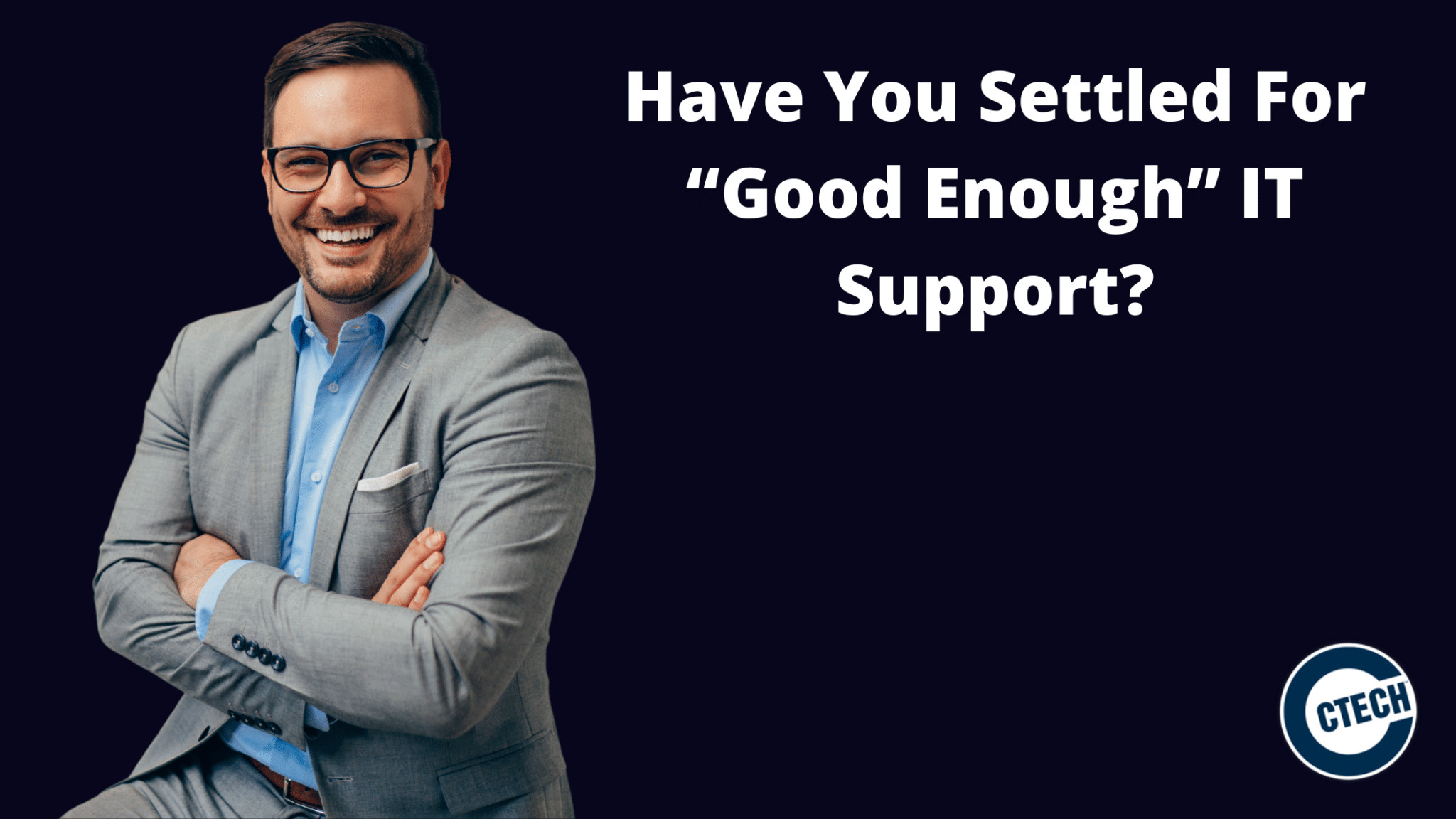 """Have You Settled For """"Good Enough"""" IT Support?"""